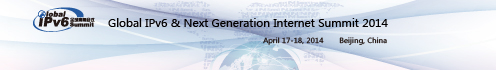 Global IPv6 & Next Generation Internet Summit 2014
