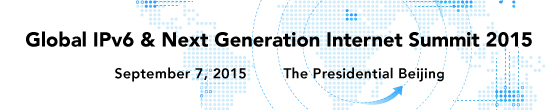 Global IPv6 & Next Generation Internet Summit 2015